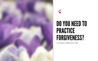 Do You Need to Practice Forgiveness?