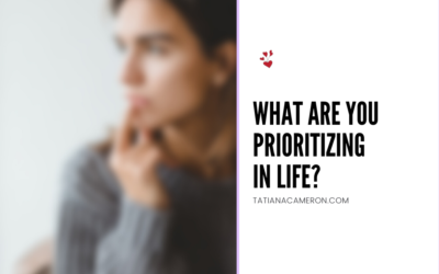 What Are You Prioritizing In Life?
