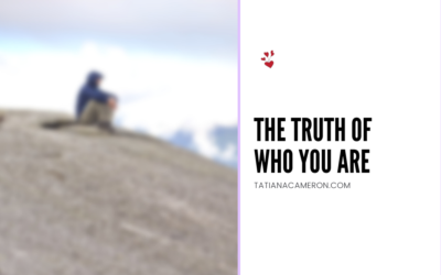 The Truth of Who You Are