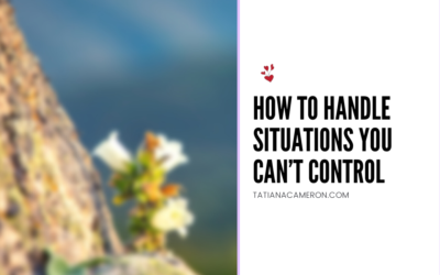How to Handle Situations You Can't Control