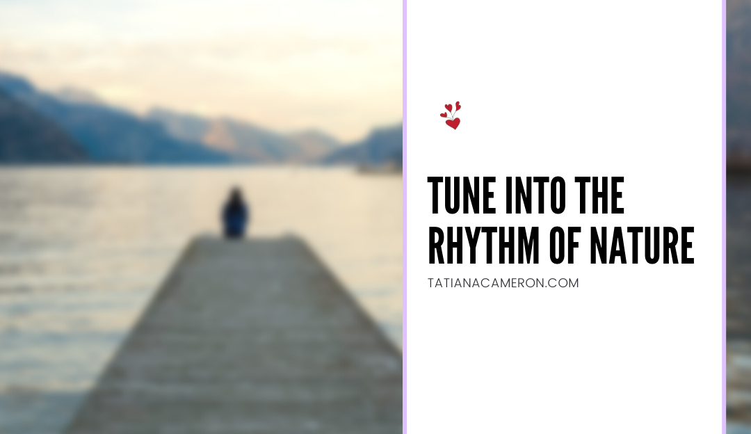 Tune Into The Rhythm of Nature