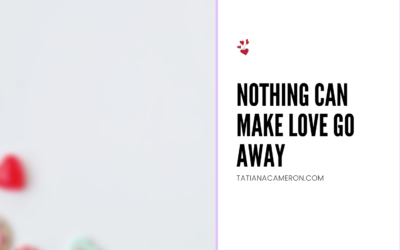 Nothing Can Make Love Go Away