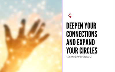 Deepen Your Connections and Expand Your Circles