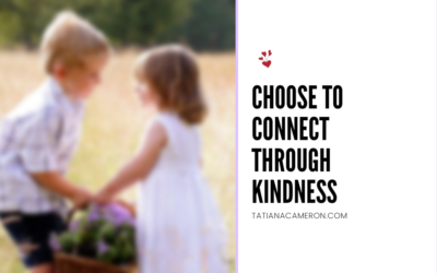 Choose To Connect Through Kindness
