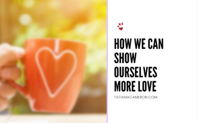 How We Can Show Ourselves More Love