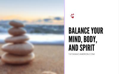 Balance Your Mind, Body, and Spirit