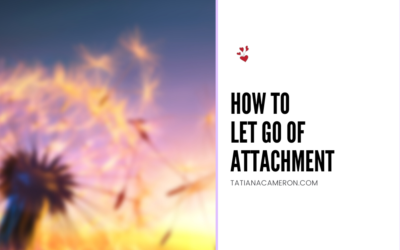 How To Let Go Of Attachment