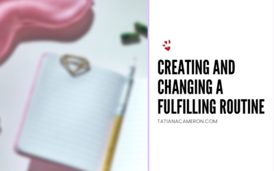 Creating and Changing a Fulfilling Routine